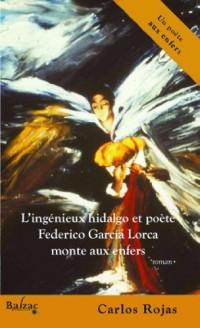 L'ingénieux hidalgo et poète FedericoGarcia Lorca monte aux enfers