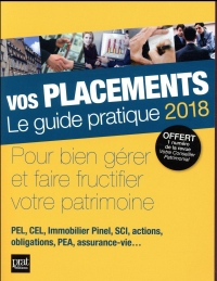 Vos placements : Le guide pratique