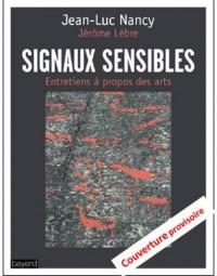 Signaux sensibles: Entretiens à propos des arts