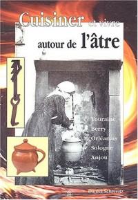 Cuisiner et vivre autour de l'âtre en Val de Loire