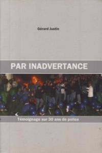 Par inadvertance : 30 ans de police