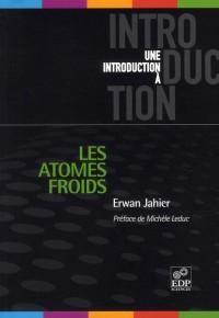Atomes Froids (les)