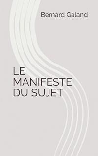LE MANIFESTE DU SUJET