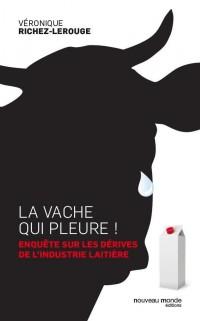 La vache qui pleure ! Retour au lait naturel, une question de santé