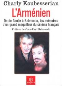 L'Arménien : De Gaulle à Belmondo, les mémoires d'un grand maquilleur du cinéma français