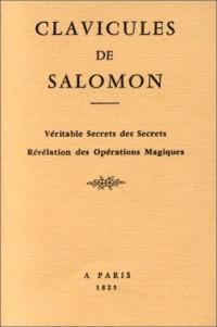 Clavicules de Salomon. Véritables secrets des secrets. Révélation des opérations magiques