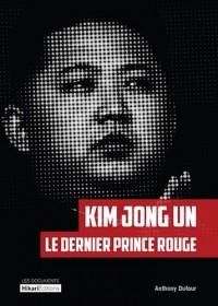 Kim Jong Un, le dernier prince rouge