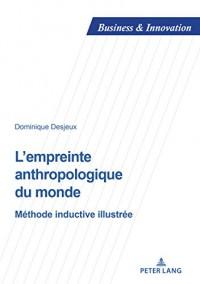 L'empreinte anthropologique du monde : Méthode inductive illustrée