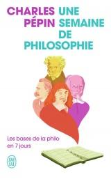 Une semaine de philosophie: Les bases de la philo en 7 jours [Poche]