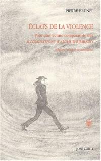 Eclats de la violence : Pour une lecture comparatiste des Illuminations d'Arthur Rimbaud