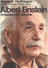 Albert einstein, créateur et rebelle