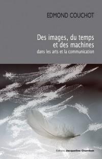 Des images du temps et des machines dans les arts et la communication