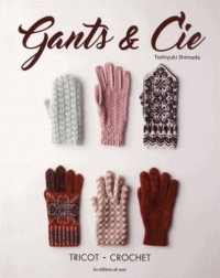Gants & Cie : Tricot - crochet