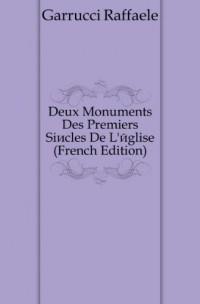 Deux Monuments Des Premiers Si�cles De L'église (French Edition)