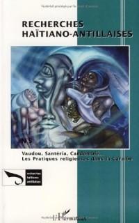 Vaudou Santeria Candomble les Pratiques Religieuses Dans