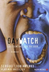 Day Watch : Les sentinelles du jour