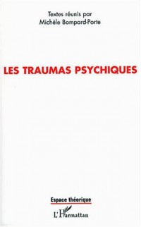 Les traumas psychiques : Actes de colloque international, Brest 31 mai-1er juin 2002