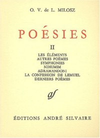 Poesies, tome 2. Les élements, autres poèmes symphonies...