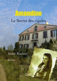 Amandine, Le Secret des cigales