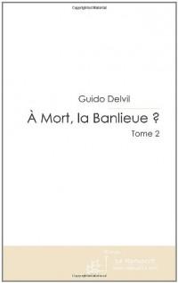 A Mort, la Banlieue? T2