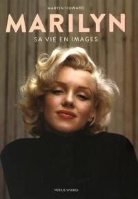 Marilyn : Sa vie en images