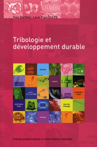 Tribologie et Developpement Durable - Actes des Journees Internationales Francophones de Tribologie