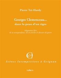 Georges Clemenceau... Dans la Peau d'un Tigre