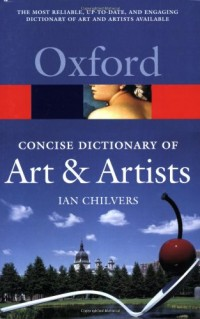Oxford Concise Dictionary of Art & Artists