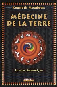 Médecine de la terre : La voie chamanique