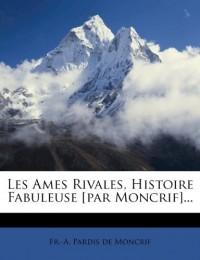 Les Ames Rivales, Histoire Fabuleuse [Pa