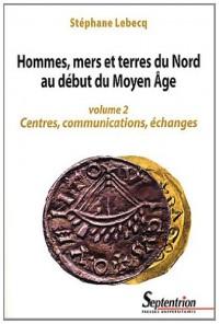 Hommes Mers et Terres du Nord au Début du Moyen Age