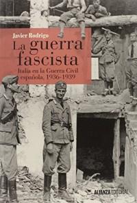 La guerra fascista: Italia en la Guerra Civil española, 1936-1939