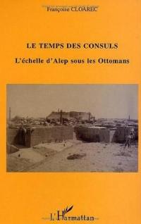 Temps des Consuls Echelle d'Alep Sous les Ottomans