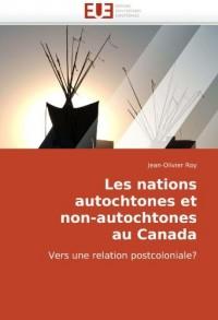 Les nations autochtones et non-autochtones au Canada