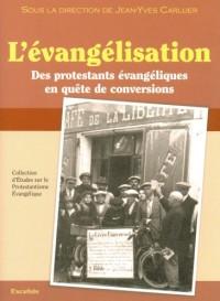 L'évangélisation. Des protestants évangéliques en quête de conversion