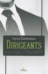 Dirigeants de type Lego ou Playmobil ?