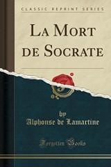 La Mort de Socrate (Classic Reprint)