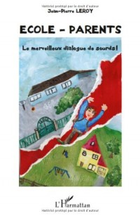 Ecole - parents : Le merveilleux dialogue de sourds