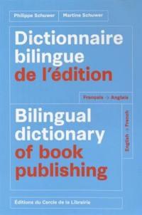 Dictionnaire bilingue de l'édition français-anglais et anglais-français