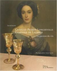 Château Pichon-Longueville Comtesse de Lalande : La passion du vin