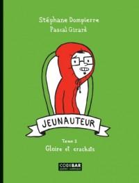 Jeunauteur T 02 Gloire et Crachats