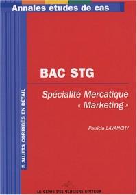 Annales Baccalauréat STG : Epreuve écrite de la spécialité Marketing