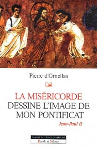 La miséricorde dessine l'image de mon pontificat : Jean-Paul II
