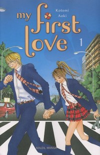 My first love, Tome 1 : Secret Unrequited Love