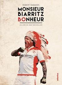 Robert Rabagny, Monsieur Biarritz Bonheur