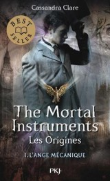 1. The Mortal Instruments, les origines : L'Ange Mécanique [Poche]