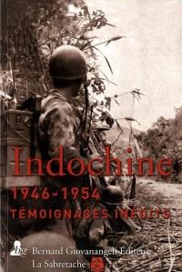 La Guerre d'Indochine 1946-1954 - Témoignages Inédits