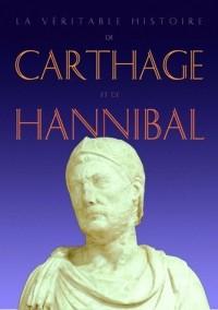 La véritable histoire de Carthage et de Hannibal