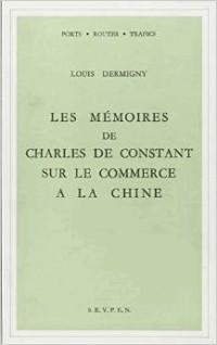 Les mémoires de Charles de Constant sur le commerce à la Chine