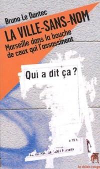 La ville-sans-nom : Marseille dans la bouche de ceux qui l'assassinent